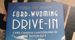 Ford Wyoming Drive In Cars Candy Canoodling In the Motor City